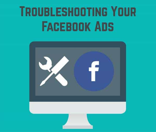 Tips to Troubleshoot Your Facebook Ads